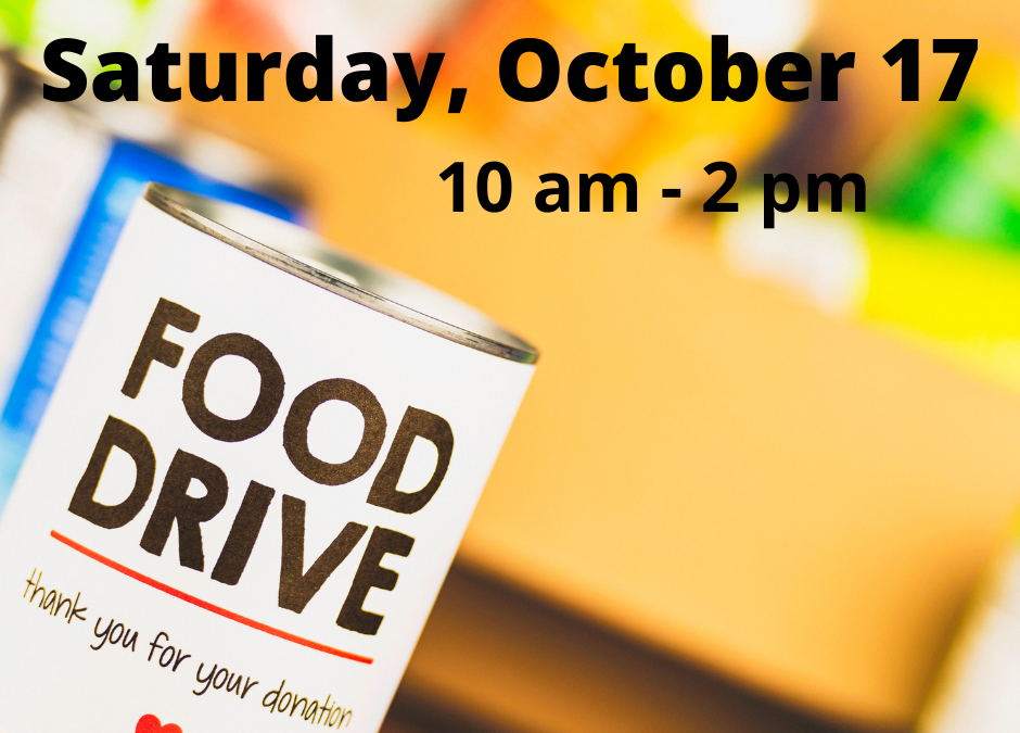 Saturday, October 17 – Food Drive