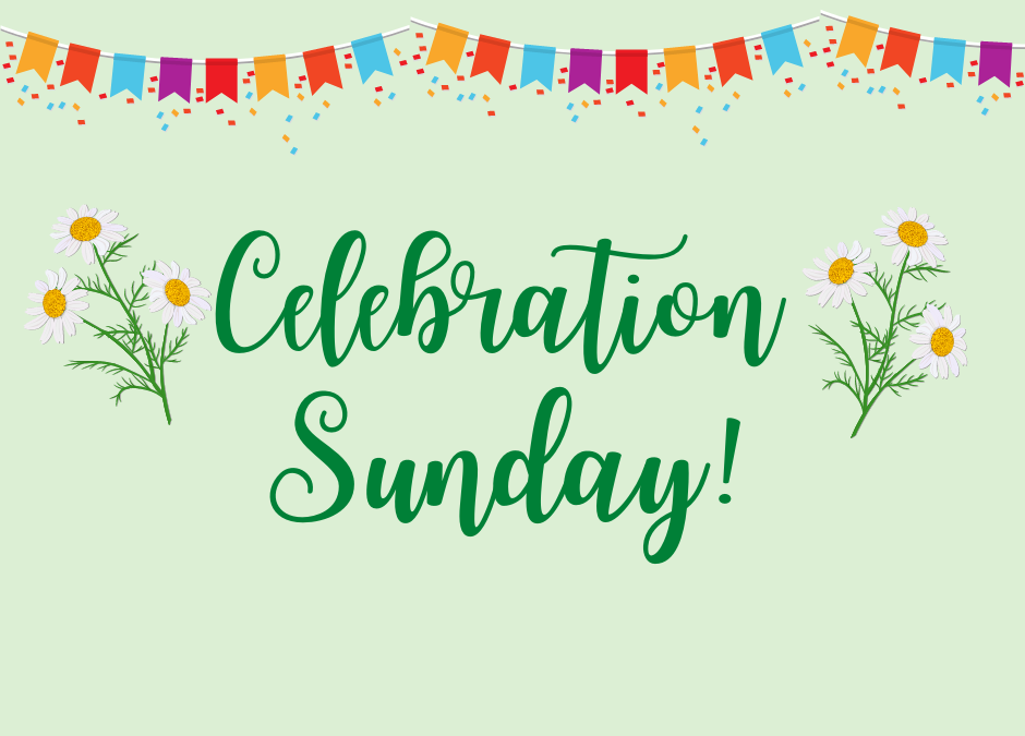 Sunday, June 13 – Celebration Sunday