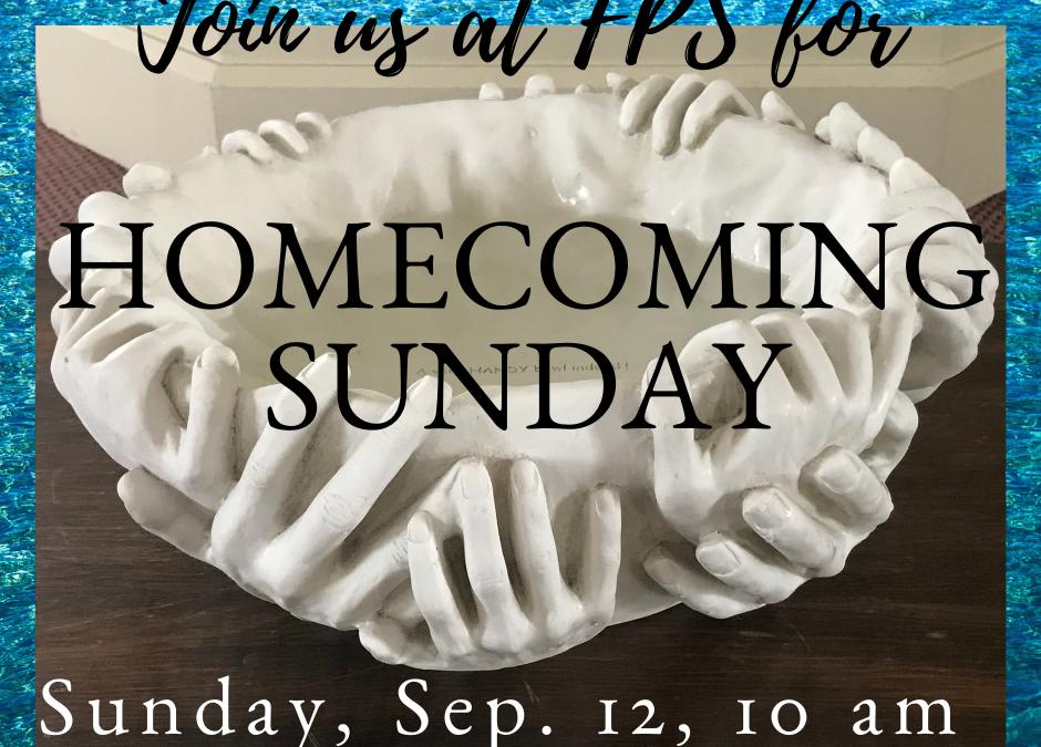 September 12, 2021- Homecoming Sunday!